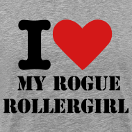 Design ~ I love my Rogue Rollergirl Men's Tshirt