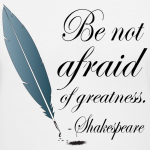 Shakespeare Not Afraid Of Greatness Quote Women's T-Shirts - Women's V-Neck T-Shirt