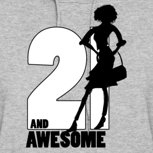 21 and Awesome - Women's Hoodie