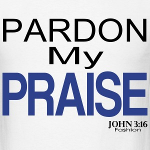 Pardon My Praise - Men's T-Shirt