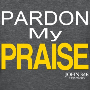 Pardon My Praise - Women's - Women's T-Shirt