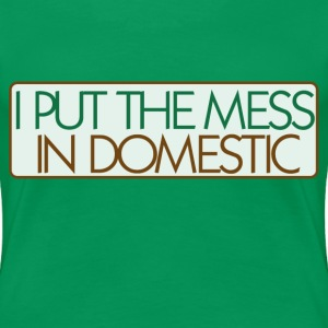 Domestic Mess - Women's Premium T-Shirt