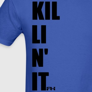 killin' it T-Shirts - Men's T-Shirt