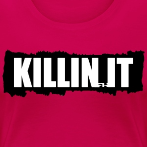 killin it tear Women's T-Shirts - Women's Premium T-Shirt