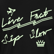 Design ~ Live Fast, Sip Slow [Glow in the Dark]