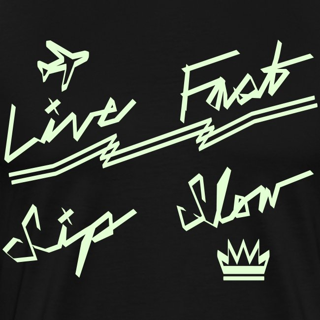 Live Fast, Sip Slow [Glow in the Dark]