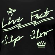 Design ~ Live Fast, Sip Slow [Glow in the Dark]