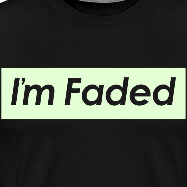 I'm Faded [Glow in the Dark]
