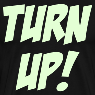 Design ~ Turn Up! [Glow in the Dark]