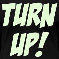 Design ~ Turn Up! [Glow in the Dark]