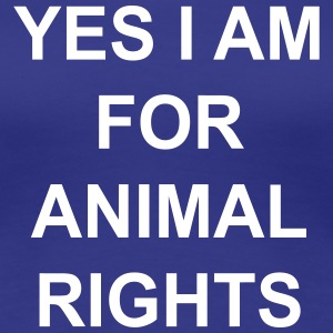 yes I am for animal rights Women's T-Shirts - Women's Premium T-Shirt