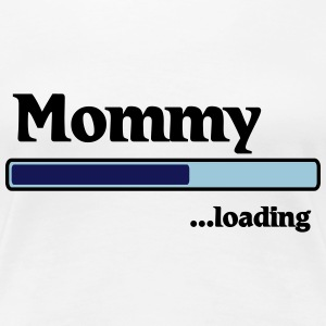 Mommy Loading Women's T-Shirts - Women's Premium T-Shirt