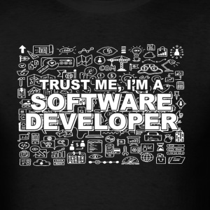 TRUST ME IM A SOFTWARE DEVELOPER - Men's T-Shirt
