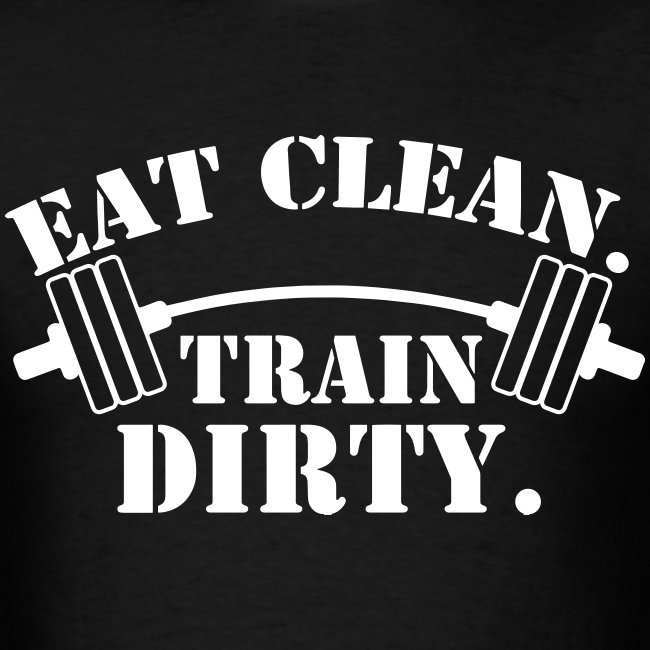 a0338578 addicted2thegymfb | Eat Clean | Train Dirty - Mens T-Shirt