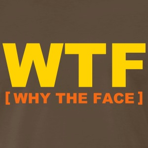 WTF - why the face T-Shirts - Men's Premium T-Shirt