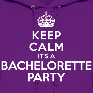Keep calm it's Bachelorette Party Hoodies - Women's Hoodie