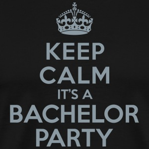 Keep calm it's Bachelor Party T-Shirts - Men's Premium T-Shirt
