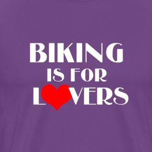 Biking is for Lovers T-Shirts - Men's Premium T-Shirt
