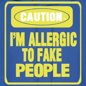 CAUTION I'M ALLERGIC TO FAKE PEOPLE - Men's Hoodie
