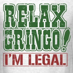 relax_gringo_im_legal T-Shirts - Men's T-Shirt