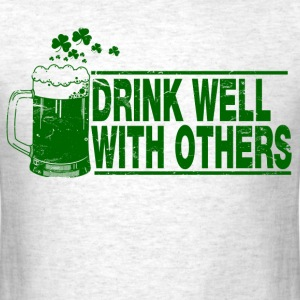 drink_well_with_others T-Shirts - Men's T-Shirt