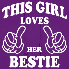 this girl loves her bestie Hoodies