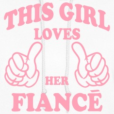 this girl loves her fiance Hoodies