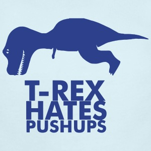 T-Rex Hates Pushups Baby & Toddler Shirts - Baby Short Sleeve One Piece
