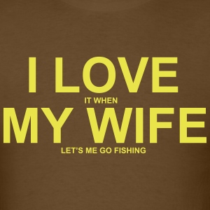I Love It When My Wife Let's Me Go Fishing T-Shirts - Men's T-Shirt