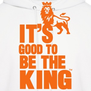 IT'S GOOD TO BE THE KING - Men's Hoodie