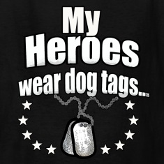 My Heroes wear dog tags