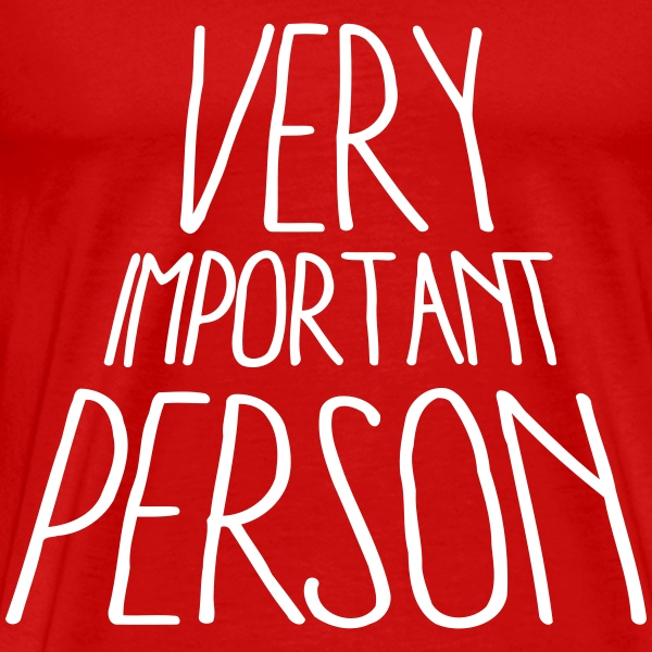 VIP Very Important Person T-Shirts - Men's Premium T-Shirt