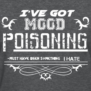 Mood Poisoning - Women's T-Shirt