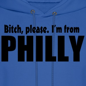 Bitch Please I'm From Philly Apparel Hoodies - Men's Hoodie