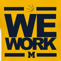 We Work Blue Michigan Wolverines Basketball T-Shirts