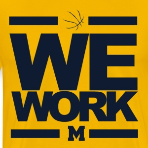 We Work Blue Michigan Wolverines Basketball T-Shirts - Men's Premium T-Shirt