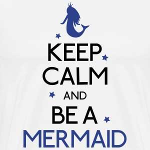 keep calm mermaid T-Shirts - Men's Premium T-Shirt