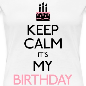 keep calm birthday Women's T-Shirts - Women's Premium T-Shirt