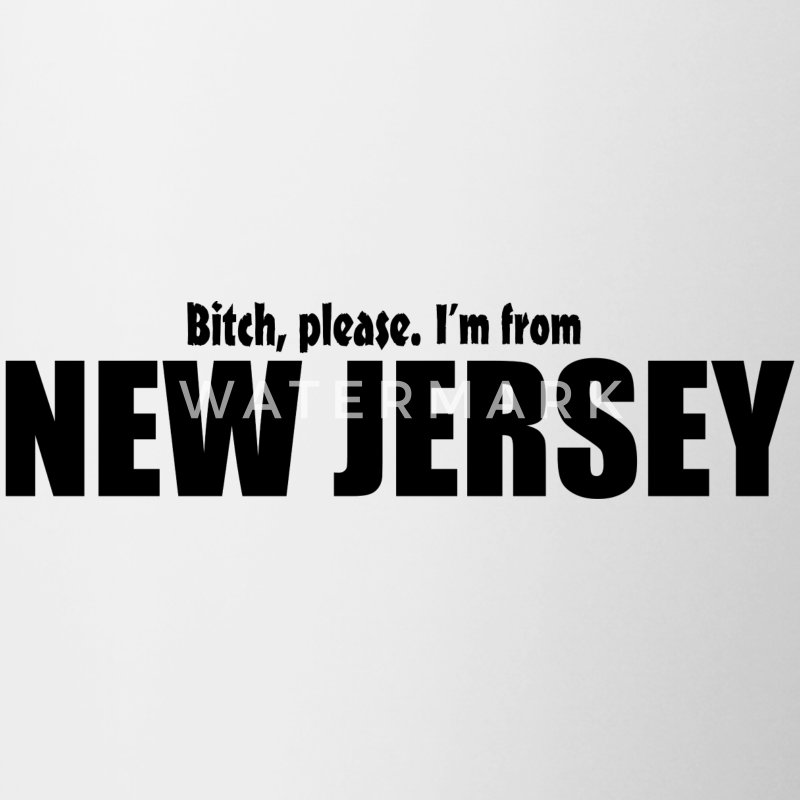 Bitch please I'm from New Jersey Parody apparel Bottles & Mugs - Contrast Coffee Mug
