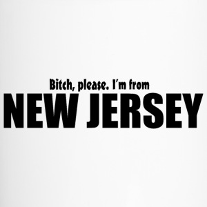 Bitch please I'm from New Jersey Parody apparel Bottles & Mugs - Travel Mug