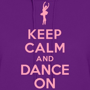 Keep calm and Dance On Hoodies - Women's Hoodie