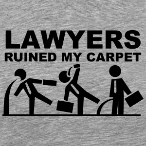 Lawyers ruined my Carpet T-Shirts - Men's Premium T-Shirt