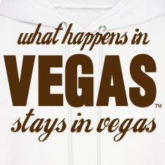 What Happens In VEGAS stays in vegas Hoodies