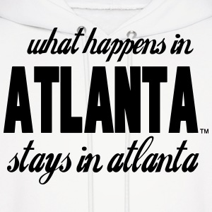 What Happens In ATLANTA Stays In atlanta Hoodies - Men's Hoodie