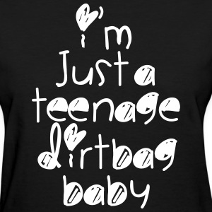 TEENAGE DIRTBAG Women's T-Shirts - Women's T-Shirt