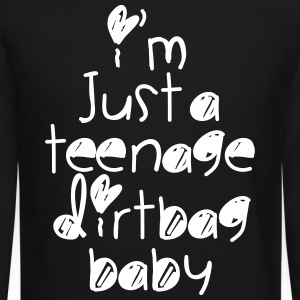 TEENAGE DIRTBAG Long Sleeve Shirts - Crewneck Sweatshirt