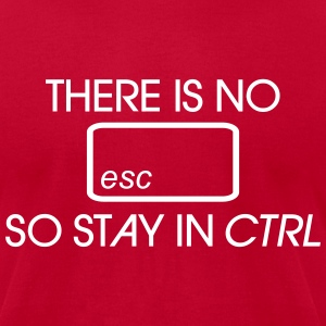 There is no esc so stay in ctrl T-Shirts - Men's T-Shirt by American Apparel