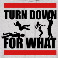 Design ~ Turn Down For What?