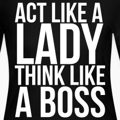 Act like a lady think like a boss Long Sleeve Shirts