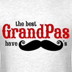 Best Grandpas Have Mustaches